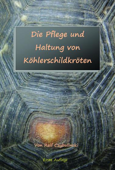 """Buchvorstellung: Ralf Czybulinski """"Die Pflege und Haltung von Köhlerschildkröten"""""""