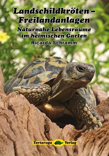 Verlagsankündigung: Ricarda Schramm Landschildkröten - Freilandanlagen