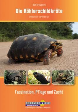 """Verlagsmitteilung und Leseprobe  """"Die Köhlerschildkröte Chelonoidis carbonarius"""" von Ralf Czybulinski"""