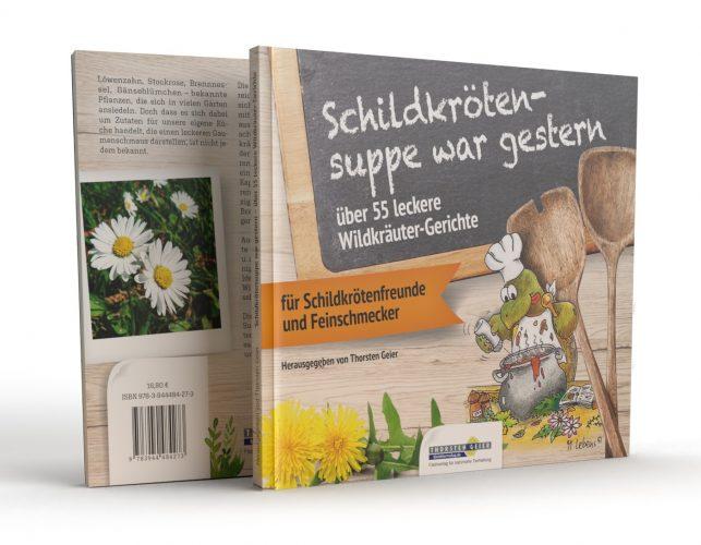 Verlagsankündigung: Schildkrötensuppe war gestern - über 55 leckere Wildkräuter-Gerichte Herausgegeben von Thorsten Geier